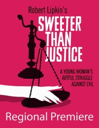Sweeter Than Justice Regional Premiere At Sarasota's Asolo Rep's Cook Theatre May 12-22, 2016